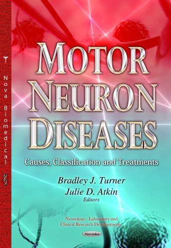 Motor Neuron Diseases: Causes, Classification and Treatments (Neurology - Laboratory and Clinical Research Developments) (2014-04-10)