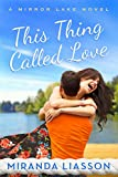 This Thing Called Love (Mirror Lake Book 1) by Miranda Liasson