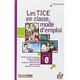 Les TICE en classe, mode d'emploi (Pédagogies)