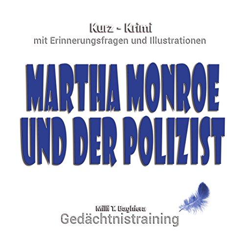 martha-monroe-und-der-polizist-kurzkrimi-mit-erinnerungsfragen-und-illustrationen-gedchtnistraining