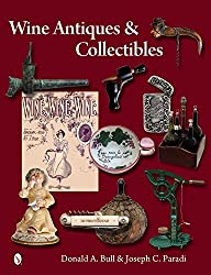 Wine Antiques and Collectibles by Donald Bull (2013-06-28)