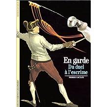 En garde. Du duel à l'escrime de Pierre Lacaze (2 avril 1991) Poche