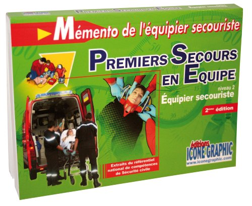 Mémento Participant Premiers Secours en Equipe Niveau 2 : Equipier Secouriste