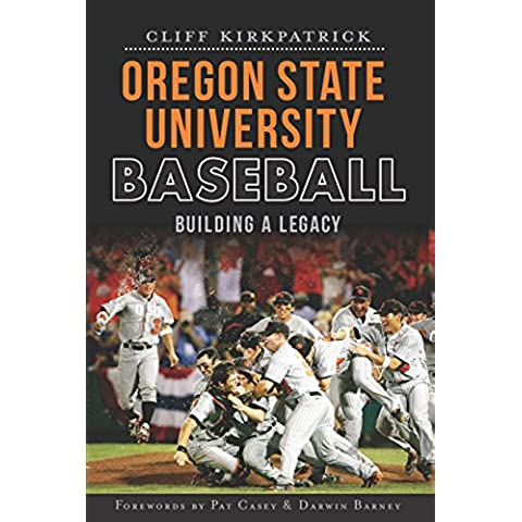Oregon State University Baseball: Building a Legacy (Sports) (English Edition)