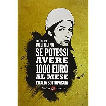 Se Potessi Avere 1000 Euro Al Mese. L'italia Sottopagata