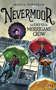 Nevermoor, tome 1 : Les défis de Morrigane Crow par Jessica Townsend