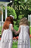 A New Day: 2 (The Glendale Series) by Goering, Ann (2013) Paperback