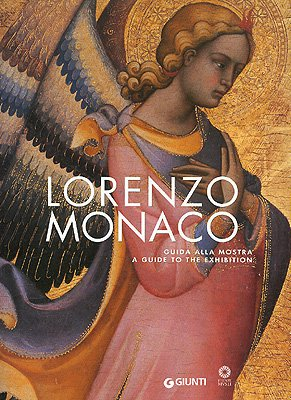 Lorenzo Monaco. Guida alla mostra-A Guide to the Exhibition