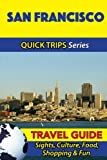 San Francisco Travel Guide (Quick Trips Series): Sights, Culture, Food, Shopping & Fun