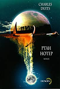 vignette de 'Ptah Hotep (Charles Duits)'