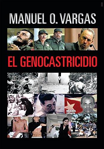 El Genocastricidio por Manuel O. Vargas