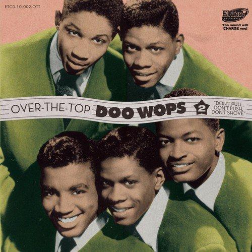 Over The Top Doo Wops Vol. 2 (Over The Top Ii)