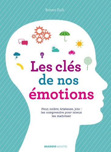 Les clés de nos émotions (Hors collection bien-être) par Robert Zuili