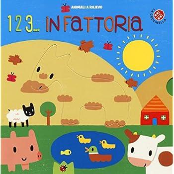 1 2 3... In Fattoria. Ediz. Illustrata