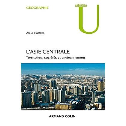 L'Asie centrale: Territoires, société et environnement