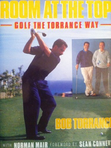 Room at the Top: Golf the Bob Torrance Way by Bob Torrance (1989-08-02) par Bob Torrance;Norman Mair