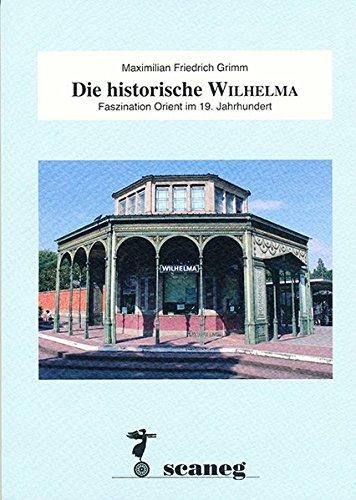 Die historische Wilhelma: Faszination Orient im 19. Jahrhundert (Punctum, Band 25) (Faszination Bad)