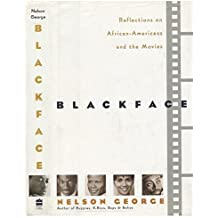 Blackface: Reflections on African-Americans and the Movies by Nelson George (1994-10-01)