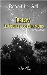 Tarlov - Le secret des Shamons