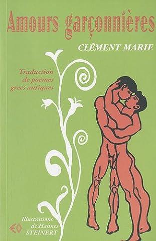 Amours garçonnières : Traduction de poèmes grecs