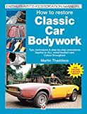 How to Restore Classic Car Bodywork: New Updated & Revised Edition (Enthusiast's Restoration Manual Series)