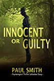 A gripping psychological thriller Collection: Innocent or Guilty?: (Mystery Thriller Suspense Psychological Crime)
