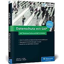Datenschutz mit SAP: Der Praxisleitfaden zur EU-DSGVO-Umsetzung in SAP Business Suite und SAP S/4HANA (SAP PRESS)