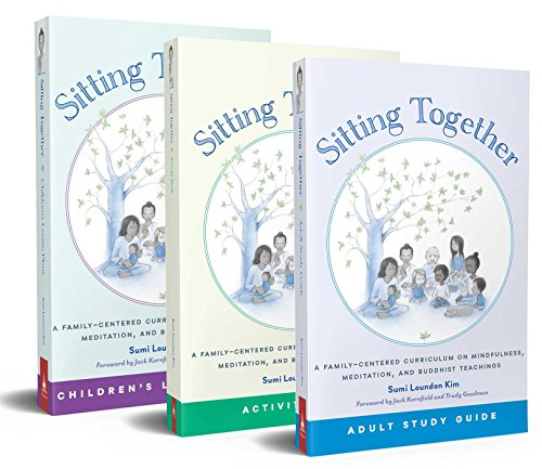 Sitting Together: A Family Centered Curriculum on Mindfulness por Sumi Loundon Kim