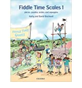 [Fiddle Time Scales 1: Pieces, Puzzles, Scales, and Arpeggios] [by: Kathy Blackwell]
