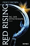 Red Rising - Tag der Entscheidung: Roman (Red-Rising-Reihe, Band 3)