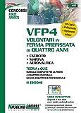 VFP4 volontari in ferma prefissata di quattro anni. Esercito, marina, aeronautica. Teoria e quiz. Con espansione online