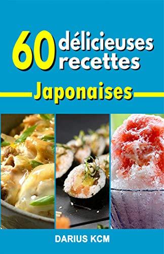 Couverture du livre 60 DÉLICIEUSES RECETTES JAPONNAISES