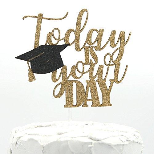 nanasuko Graduation Party Cake Topper, Heute ist dein Tag-PREMIUM QUALITÄT Made in USA-doppelseitig Gold Glitter mit GAP Verzierung (Den In Usa Partei)