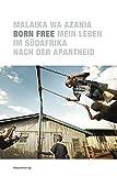 Born Free: Mein Leben im Südafrika nach der Apartheid
