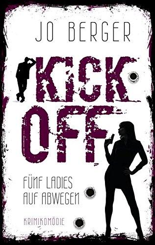 Kick Off: Fünf Ladies auf Abwegen (Mbs-buch)