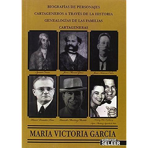 Biografías de personajes cartageneros a través de la historia-- : genealogías de las familias cartageneras