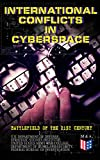 Conflict in cyberspace is not a new phenomenon, but the legality of hostile cyber activity at a state level remains imperfectly defined. While the United States and its allies are in general agreement on the legal status of conflict in cyberspace, Ch...