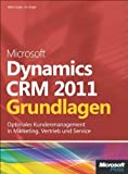 Microsoft Dynamics CRM 2011 - Grundlagen: Optimales Kundenmanagement in Marketing, Vertrieb und Service von Snyder, Mike (2011) Gebundene Ausgabe