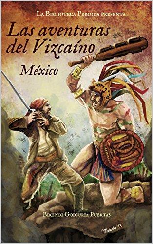 Las aventuras del Vizcaíno I México eBook: Goicuria Puertas ...
