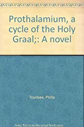 Title: Prothalamium a cycle of the Holy Graal A novel