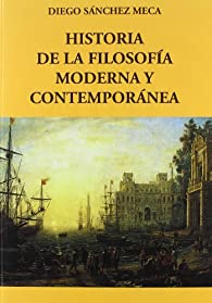 Historia de la filosofía moderna y contemporánea par  Diego Sánchez Meca