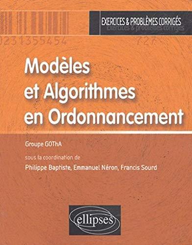 Modèles et Algorithmes en Ordonnancement : Exercices et problèmes corrigés PDF Books