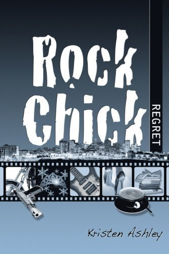 Rock Chick Regret (Volume 7) by Kristen Ashley (2013-05-28)