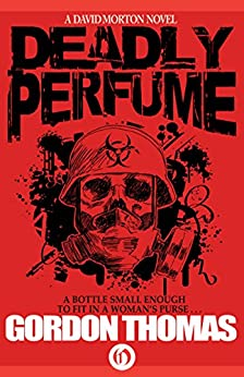 Deadly Perfume (The David Morton Novels Book 1) by [Thomas, Gordon]