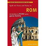Rom - ein Reiseführer für Kinder: Pollino und Pollina entdecken die Welt