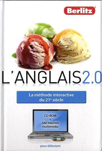 L'anglais 2.0 - La méthode interactive du 21e siècle