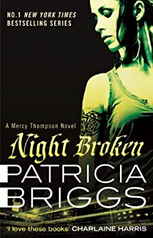 Night Broken: A Mercy Thompson Novel by [Briggs, Patricia]