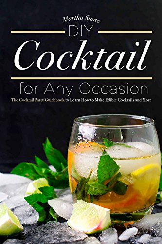 DIY Cocktails for Any Occasion: The Cocktail Party Guidebook to Learn How to Make Edible Cocktails and More (English Edition) Crystal Shaker