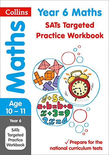 Year 6 Maths SATs Targeted Practice Workbook: 2018 tests (Collins KS2 Revision and Practice)