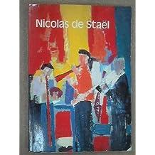 Nicolas de Stael: Paris, Galeries nationales du Grand Palais, 22 May-24 August 1981, London, The Tate Gallery, 7 October-29 November 1981 : an ... d'art moderne, Centre Georges Pompidou, Paris by Nicolas de Stael (1981-01-01)